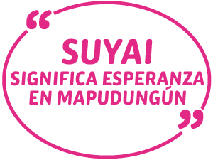 SUYAI SIGNIFICA ESPERANZA EN MAPUDUNGÚN